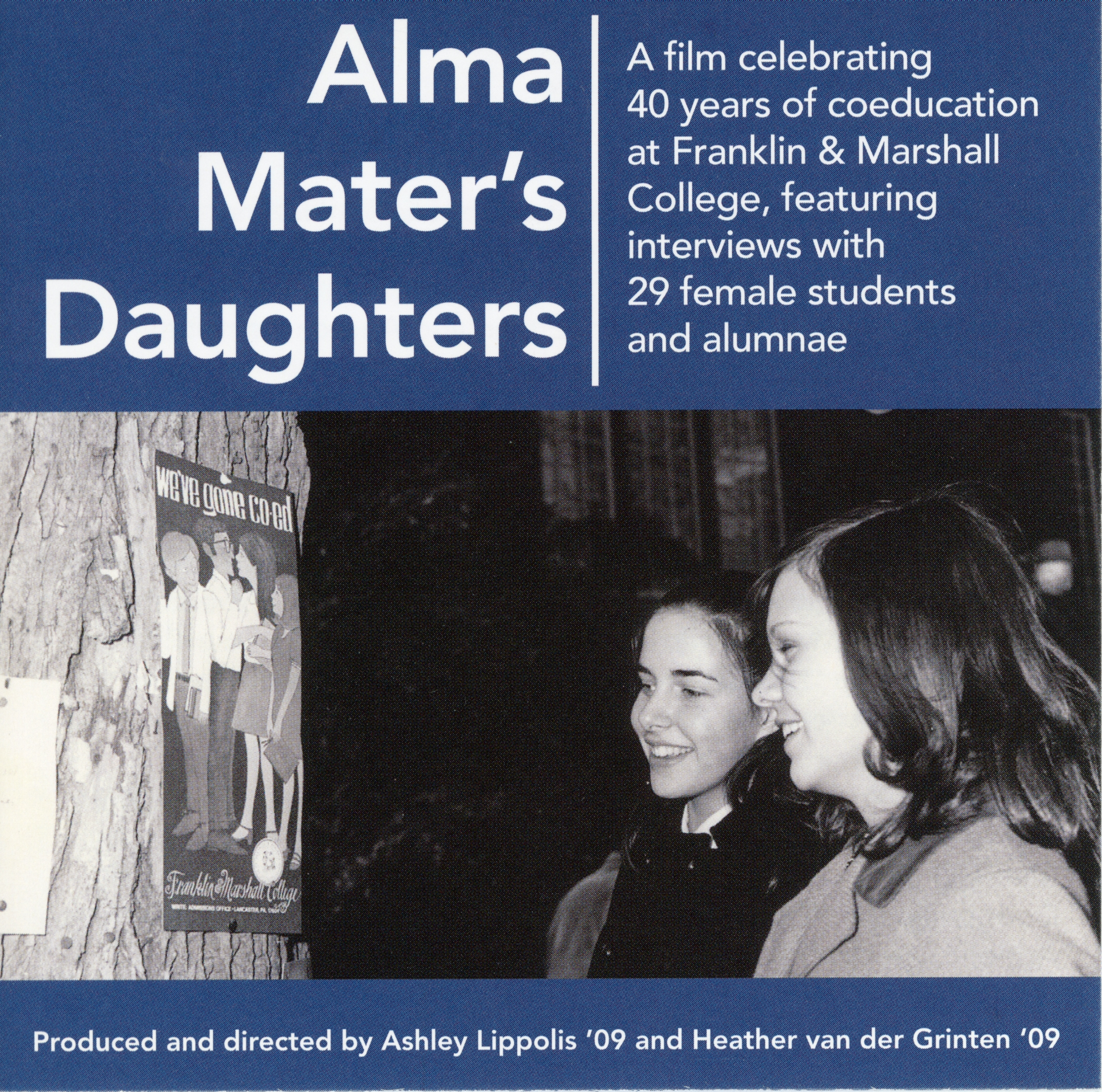 Alma mater's daughters : a film celebrating 40 years of coeducation at Franklin & Marshall College, featuring interviews with 29 female students and alumnae